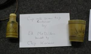 Cup and screw top container by Ed McDilda. Donated by Chip Kormas